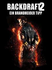Backdraft 2 - Ein brandheißer Tipp Stream