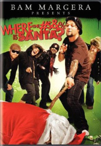 Bam Margera Presents: Where the #$&% Is Santa? stream