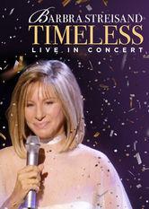 Barbra Streisand: Timeless: Live in Concert - stream