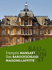 BAUKUNST: Das Schloss Maisons-Laffitte stream