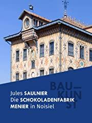 BAUKUNST: Die Schokoladenfabrik Menier stream