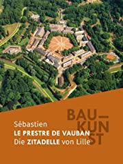 BAUKUNST: Die Zitadelle von Lille stream