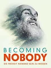 Becoming Nobody - Die Freiheit niemand sein zu müssen Stream