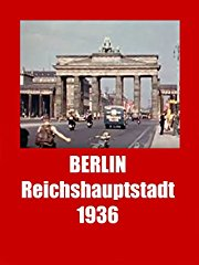 Berlin Reichshauptstadt 1936 stream