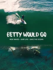 Betty Would Go – Ride Waves - Surf Life - Save the Ocean stream