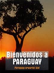 Bienvenidos a Paraguay - Paraguay erwartet Sie! stream