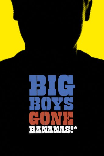 Big Boys Gone Bananas! Stream