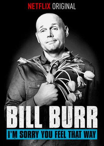 Bill Burr: I'm Sorry You Feel That Way stream