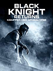 Black Knight Returns - Kämpfer der Apokalypse stream