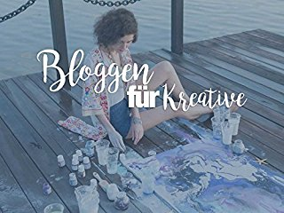 Bloggen für Kreative Stream