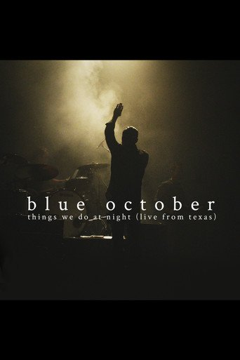 Blue October: Things We Do at Night (Live from Texas) stream