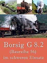 Borsig G 8.2 (Baureihe 56) im schweren Einsatz stream