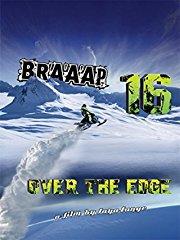 Braaap 16: Over the Edge stream