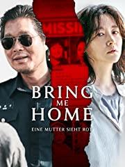Bring me Home - Eine Mutter sieht rot Stream