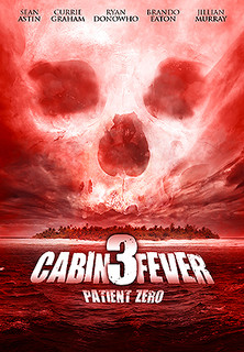 Cabin Fever 3: Patient Zero stream