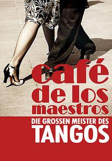 Café de los maestros - Die großen Meister des Tango stream
