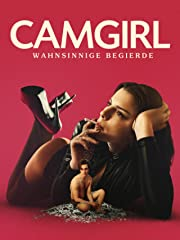 Camgirl - Wahnsinnige Begierde stream