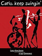 Carlo, Keep Swingin'. - Carlo Bohländer. A Jazz Experience stream