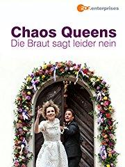 Chaos-Queens: Die Braut sagt leider nein stream