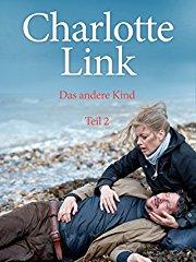 Charlotte Link - Das andere Kind, Teil 2 - stream