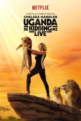 Chelsea Handler: Uganda Be Kidding Me stream