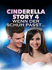 Cinderella Story 4: Wenn der Schuh passt... - stream