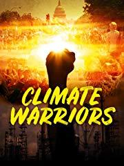 Climate Warriors – Der Kampf um die Zukunft unseres Planeten Stream