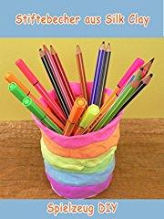 Clip: Stiftebecher aus Silk Clay - Spielzeug DIY Stream