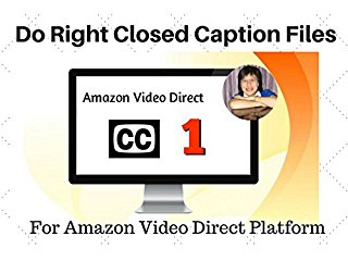 Closed Captions Training # 1:  Amazon Video Direct Requires CC Files stream