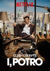 Club de Cuervos präsentiert: Ich, Potro stream