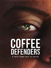 Coffee Defenders A Path from Coca to Coffee stream