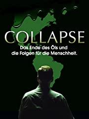 Collapse: Das Ende des Öls und die Folgen für die Menschheit stream