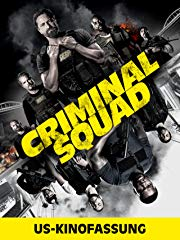 Criminal Squad: US-Kinofassung Stream