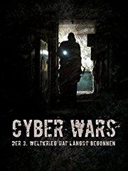 CYBERWARS - Der 3. Weltkrieg hat längst begonnen stream