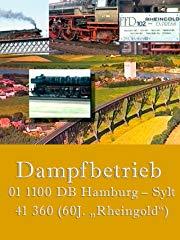 "Dampfbetrieb 01 1100 DB Hamburg - Sylt 41 360 (60J. ""Rheingold"") Stream"