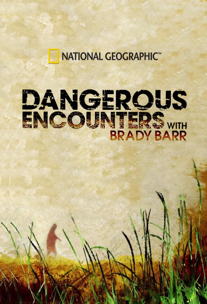 Film Dangerous Encounters with Brady Barr Stream
