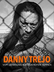 Danny Trejo - Vom Gefängnis auf den roten Teppich Stream