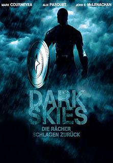 Dark Skies - Die Rächer schlagen zurück stream