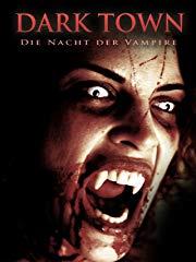 Dark Town - Die Nacht Der Vampire Stream