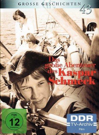 Das große Abenteuer des Kaspar Schmeck stream