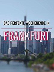 Das perfekte Wochenende in Frankfurt stream