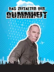 Das Zeitalter der Dummheit (The Age of Stupid) stream