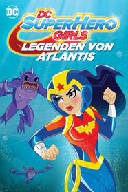 DC Super Hero Girls: Legenden von Atlantis Stream