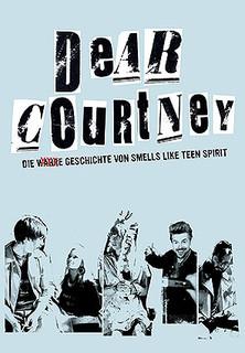 Dear Courtney: Die wahre Geschichte von Smells Like Teen Spirit stream