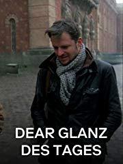 Dear Glanz des Tages Stream