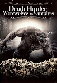 Death Hunter - Werewolves Vs. Vampires stream