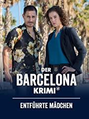 Der Barcelona-Krimi: Entführte Mädchen stream