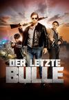 Der letzte Bulle - Der Kinofilm stream