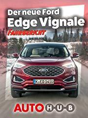 Der neue Ford Edge Vignale - Fahrbericht stream