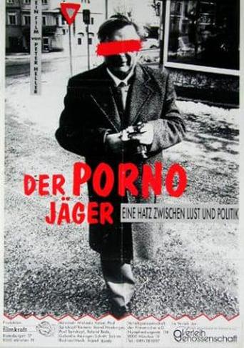 Der Pornojäger - Eine Hatz zwischen Lust und Politik stream